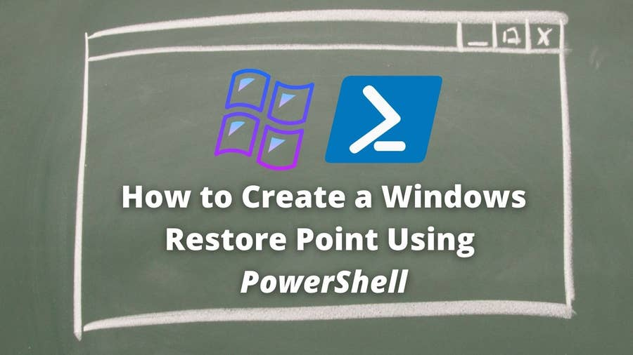 How to Create a Windows Restore Point Using PowerShell