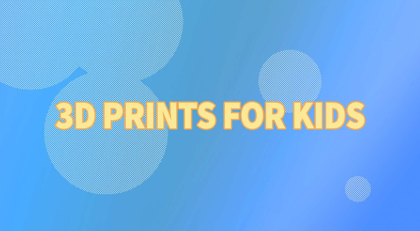 Top 10 3D-printed toys for kids