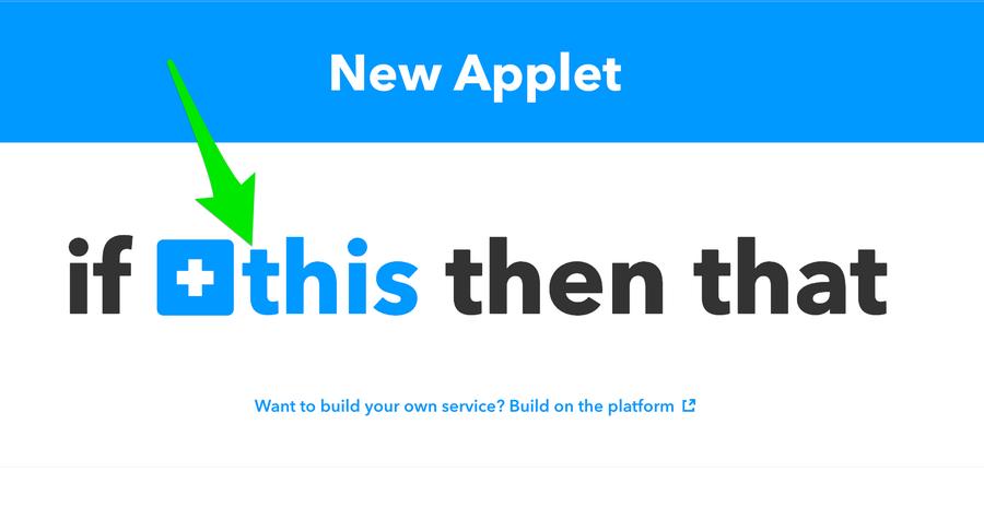 Make a new IFTTT Applet.