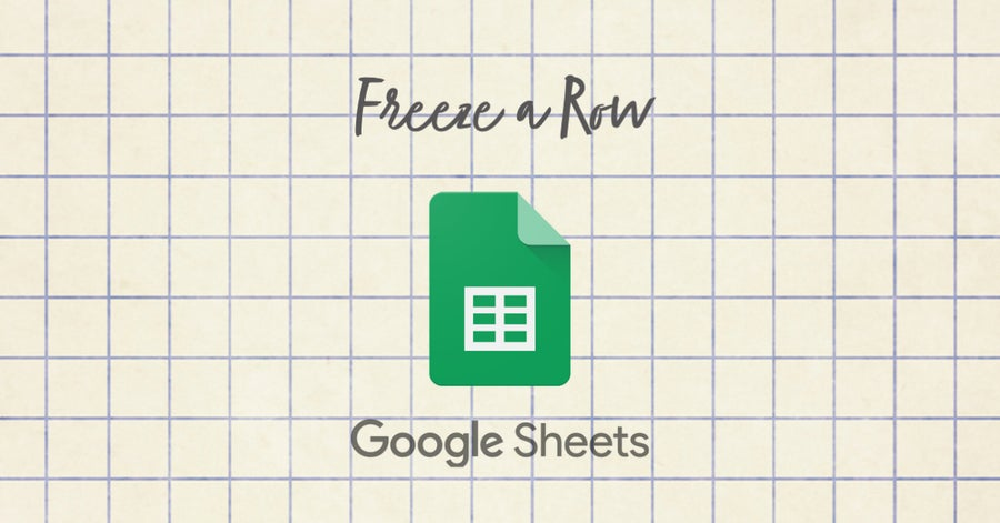 Freeze a Row in Google Sheets