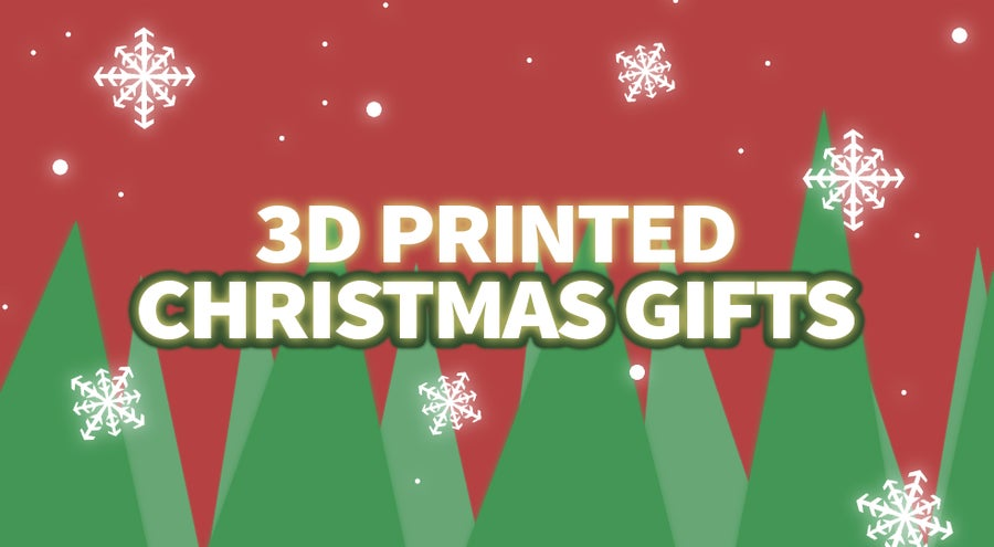 10 Awesome 3D-printed Christmas Gift Ideas
