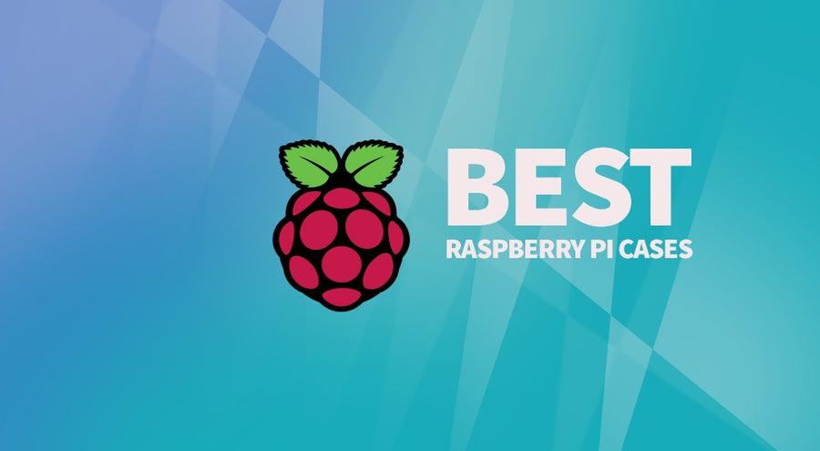 best raspberry pi cases