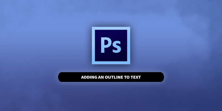 Photoshop How to Outline Text in Photoshop