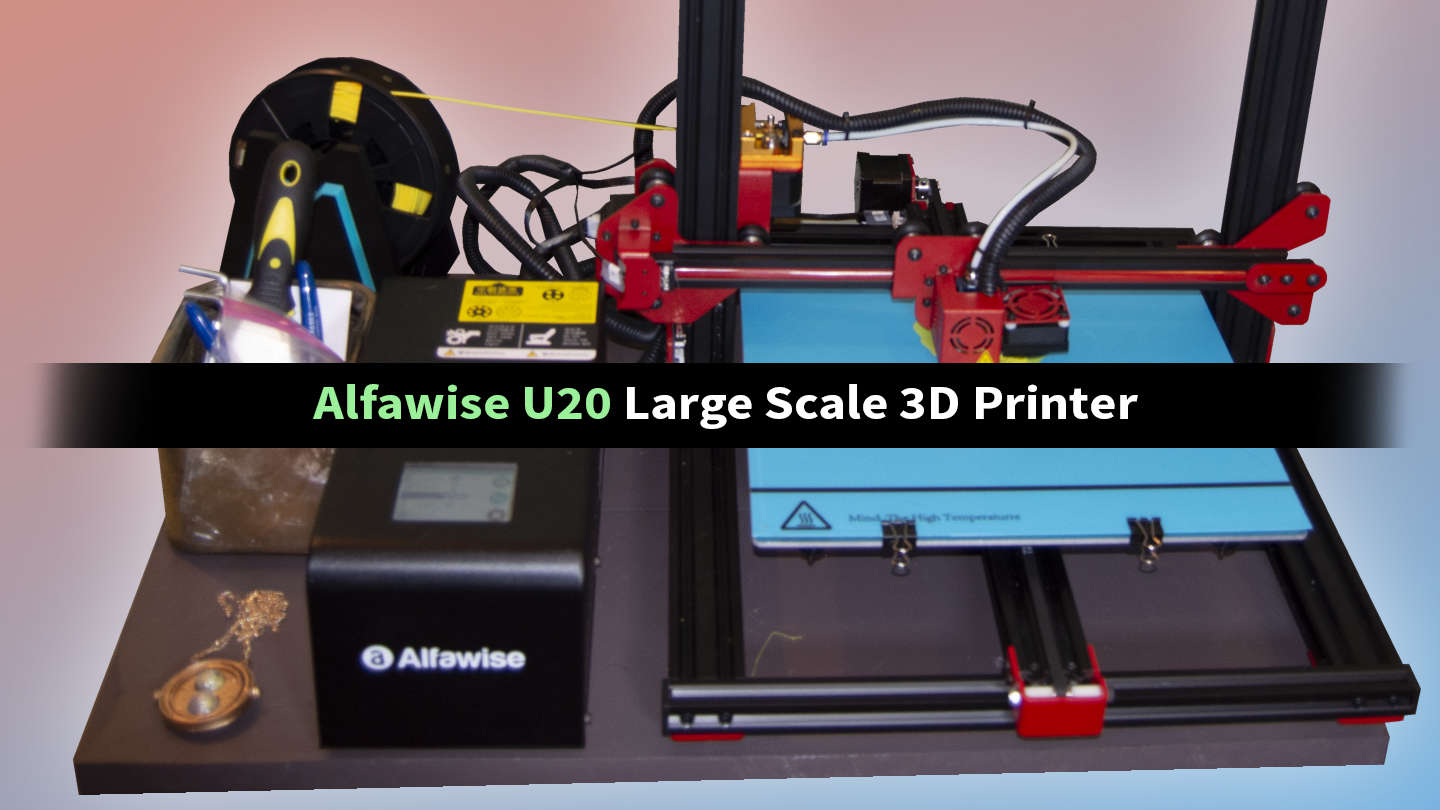 Alfawise U20 review - a large scale budget 3D printer