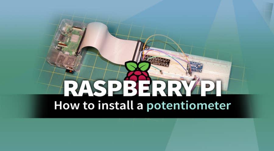 How to Add a Raspberry Pi Potentiometer