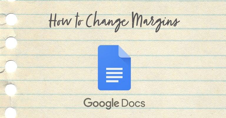 How to Change Margins Google Docs