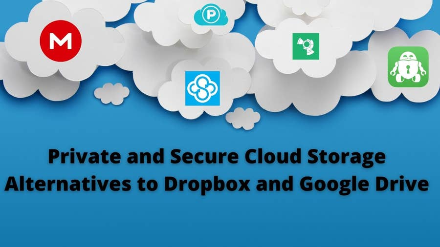 Private and Secure Cloud Storage Alternatives to Dropbox and Google Drive