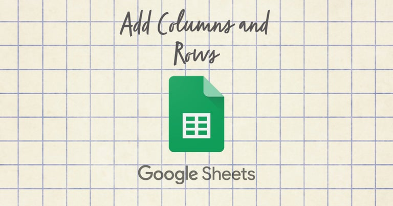 How to Add Columns and Rows in Google Sheets