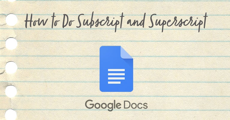 How to do subscript and superscript in Google Docs
