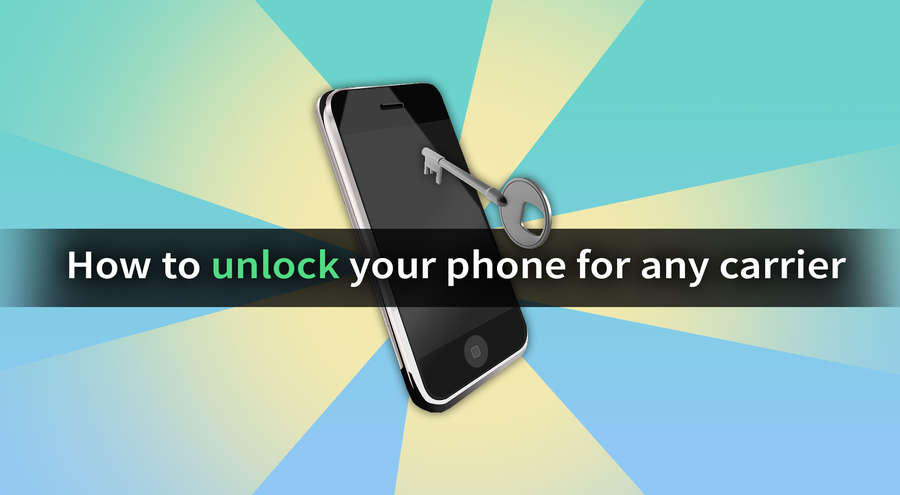 Unlock your phone for any carrier