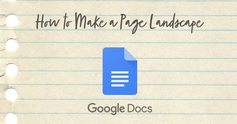 How to Make a Page Landscape Google Docs