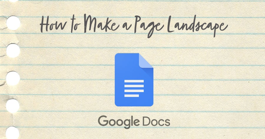 How to Make a Page Landscape Google Docs