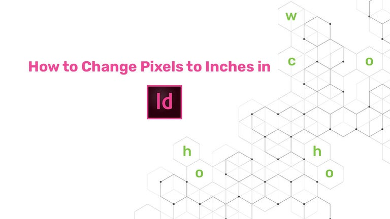How to Change Pixels to Inches in InDesign