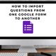 import questions from one google form to another