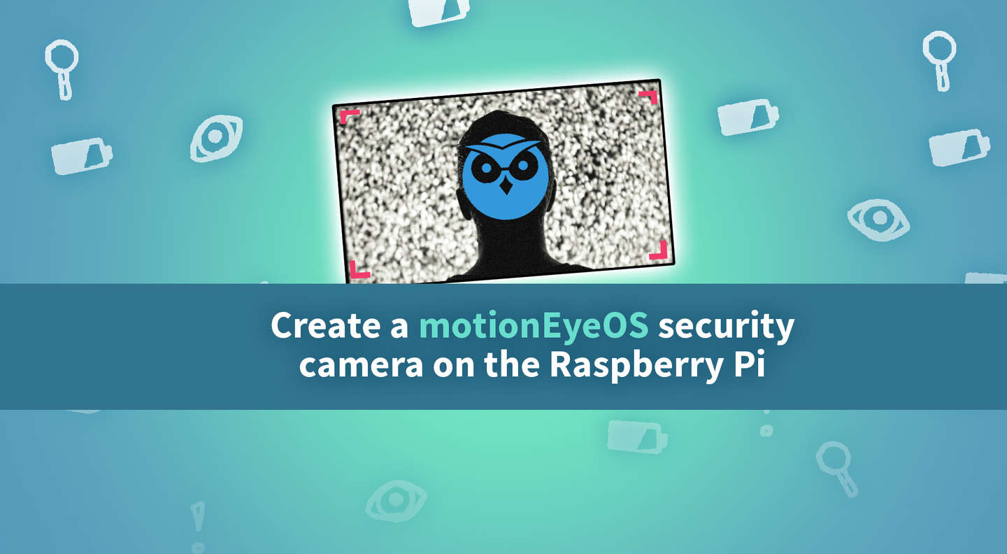 Build your own a Raspberry Pi security camera - howchoo